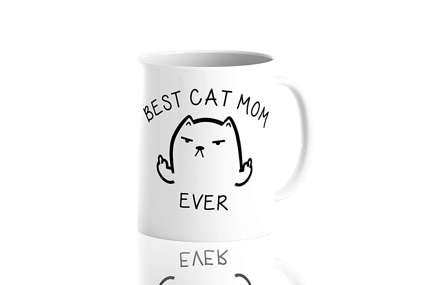 Best Cat Mom Ever – Funny Coffee Mug Cat Middle Finger 11 Oz – Birthday Gift For Mother,Mom Or Wife