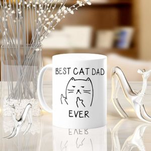 Best Cat Dad Ever,Funny Cat Lover Gifts, Funny Middle Finger Coffee Mug,Unique Birthday Gift For Dad