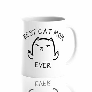 Best Cat Mom Ever Funny Coffee Mug Cat Middle Finger 11 Oz Birthday Gift For MotherMom Or Wife B079FRN7MM