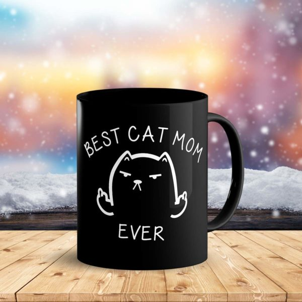 Best Cat Mom Ever Funny Coffee Mug Cat Middle Finger 11 Oz Birthday Gift For MotherMom Or Wife B079FYPL3B 3