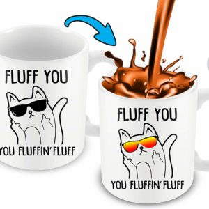 Heat Sensitive Color Changing Coffee Mug | Funny Coffee Cup | Fluff You, You Fluffin Fluff Cat Design | Funny Gift Idea