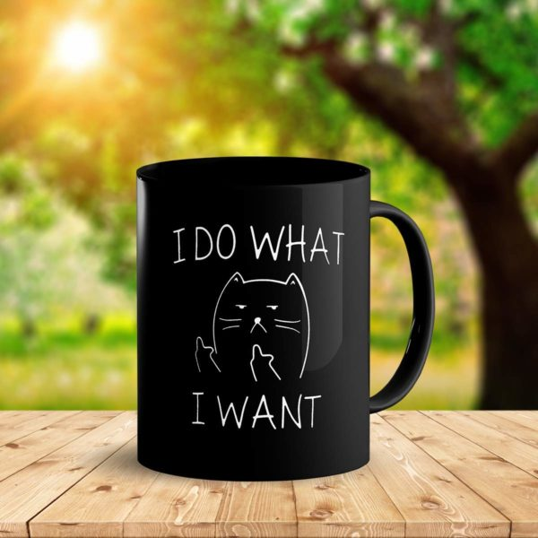 I Do What I Want Funny Coffee Mug Cat Middle Finger 11 Oz Birthday Gift For Men Women Him Or Her B079FSTVY3 3