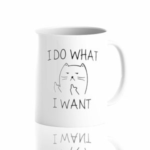 I Do What I Want Funny Coffee Mug Cat Middle Finger 11 Oz – Birthday Gift For Men & Women, Him Or Her